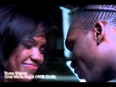 Busy Signal - One More Night (WIB DUB VIDEO)