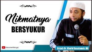 Download Video Nikmatnya Bersyukur | Membuka Pintu Rezeki - Ustadz Dr  Khalid Basalamah, MA MP3 3GP MP4