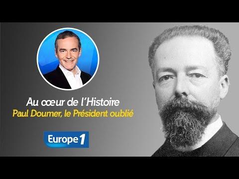 Au cœur de l'histoire: Paul Doumer, le Président oublié (Franck Ferrand)