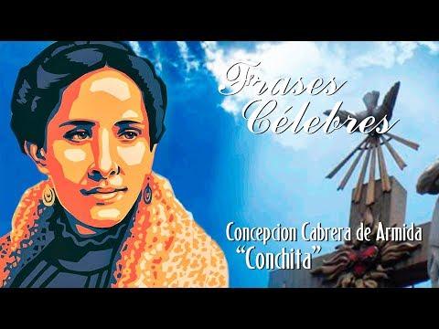Frases celebres - Padre Teófilo Rodríguez - Frases Célebres 06 - Concepción Cabrera de Armida