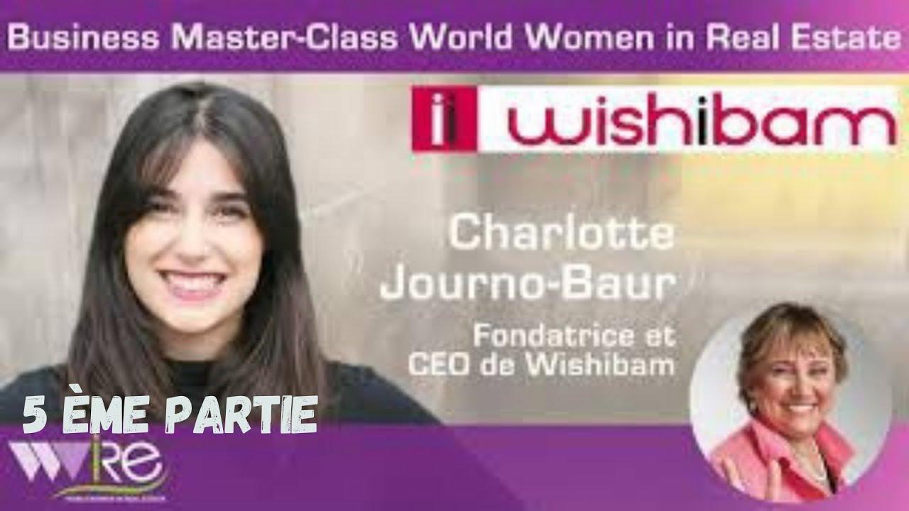 5ème Partie de la Business Master Class WWIRE de Charlotte Journo-Baur CEO WISHIBAM