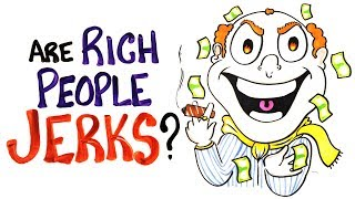 Are Rich People Worse Humans?