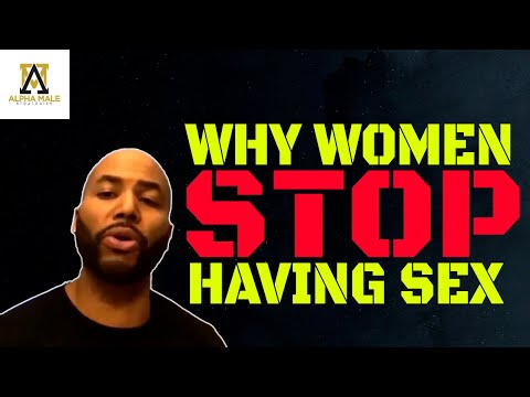 Why women stop having sex with their man