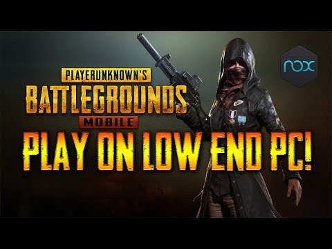 Play PUBG on a LOW END PC using NOX Emulator!