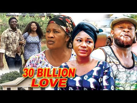 30 Billion Love Season 6 finale - 2018 Latest Nigerian Nollywood Movie Full HD