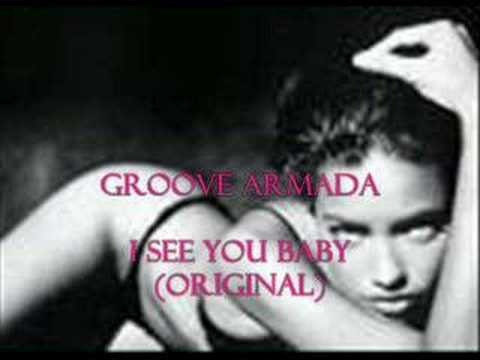 Groove Armada - I See You Baby (Original)