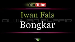 Video Karaoke Iwan Fals - Bongkar MP3, 3GP, MP4, WEBM, AVI, FLV Juli 2018