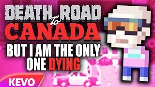 Nonton Death Road to Canada but I am the only one dying Film Subtitle Indonesia Streaming Movie Download