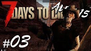 Каньон Зомби! 7 Days to Die #3 (Alpha 15) - Зомби Апокалипсис
