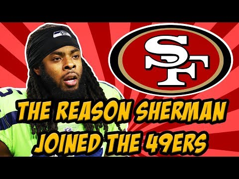 The Reason Richard Sherman Signed With The 49ers
