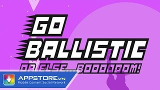 [Game] Go Ballistic - Điệp vụ bắn ruồi - AppStoreVn, tin công nghệ, công nghệ mới