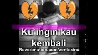ZONTAX INC - KU INGIN KAU KEMBALI (Ft. Lil-D &Belong Emcee)