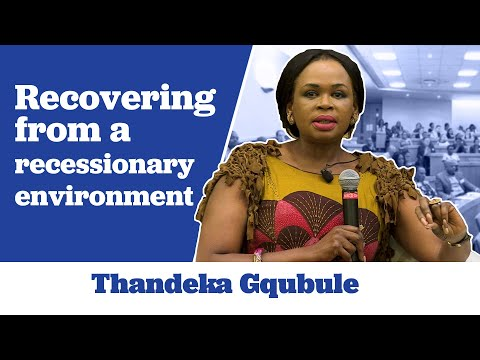 Thandeka Gqubule on Recovering from a Recessionary Environment