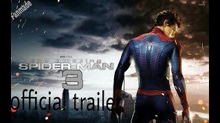 The Amazing Spider-Man 3 movie official trailer