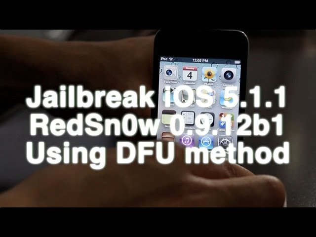 How to jailbreak iOS 5.1.1 untethered w/ RedSn0w 0.9.12b1 (TRADITIONAL DFU METHOD)