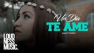 Eanz  ft Doedo  Un Día Te Ame Vídeo Oficial