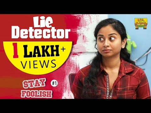 STAY FOOLISH - Lie Detector Series- New Comedy Web Series || Episode #1 || Lol Ok Please