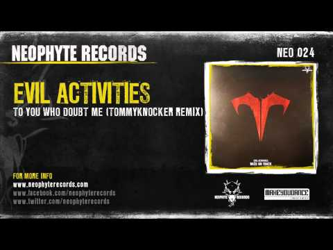 Evil Activities & DJ Neophyte - To You Who Doubt Me (Tommyknocker Remix)