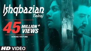 Video Balraj: Ishqbazian (Full Video Song) G Guri | Singh Jeet | Latest Punjabi Songs 2018 MP3, 3GP, MP4, WEBM, AVI, FLV Januari 2019