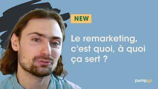 Video : Le remarketing, c'est quoi ? A quoi ça sert ?