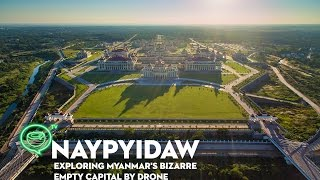 Nay Pyi Taw Myanmar  city photo : Naypyidaw | Exploring Myanmar's bizarre empty capital by drone | Coconuts TV