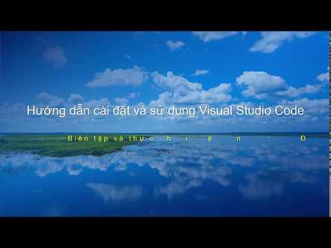 Hướng dẫn cài đặt và sử dụng Visual Studio code-Công cụ lập trình chuyên nghiệp