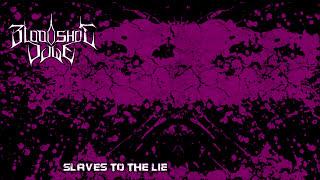 Loodshot Dawn   Slaves To The Lie      Full Ep