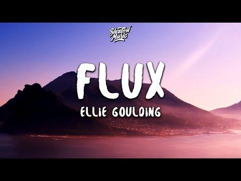 Ellie Goulding - Flux (Lyrics) - Thời lượng: 3 phút, 52 giây.