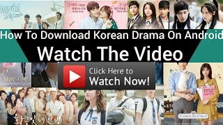 Video How to download Korean drama on android MP3, 3GP, MP4, WEBM, AVI, FLV Maret 2018