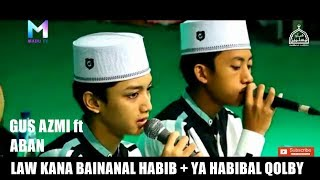 Video DUET GUS AZMI DAN ABAN - LAW KANA BAINANAL + YA HABIBAL QOLBY. MP3, 3GP, MP4, WEBM, AVI, FLV Oktober 2018