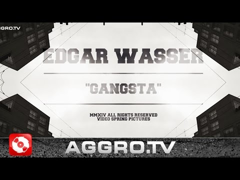 Edgar Wasser - Gangsta Video