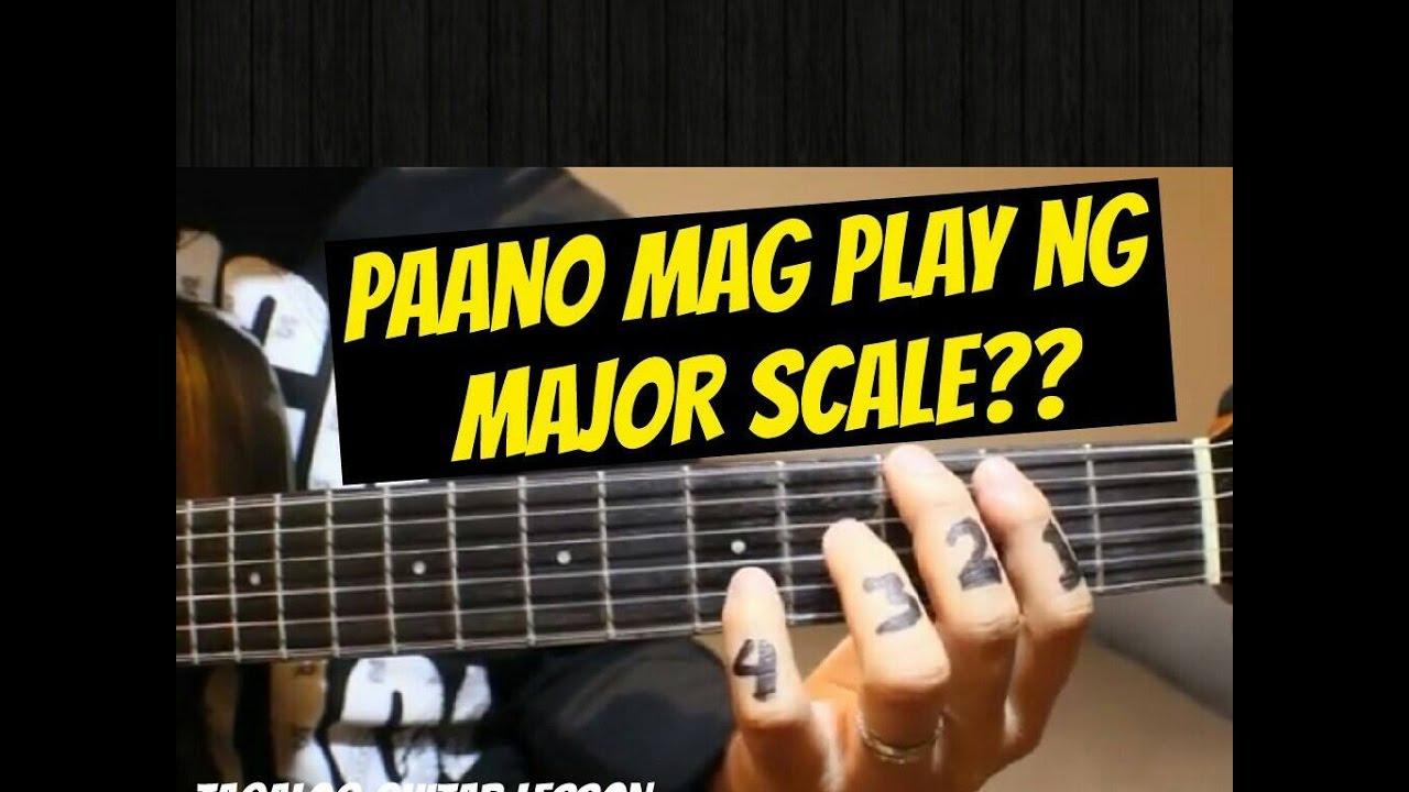 Tagalog Guitar Lesson :Paano Mag Play ng major scale ?
