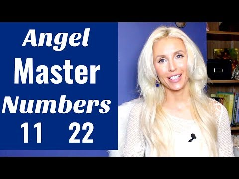 Love messages - Angelic MASTER NUMBERS 11 and 22:  MEANING and Meditation