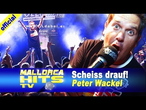 Peter Wackel - Scheiss drauf - Ballermann Hits