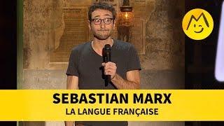 Sebastian Marx - La langue française Youtube : https://www.youtube.com/user/FestivalDuRireTV Facebook...