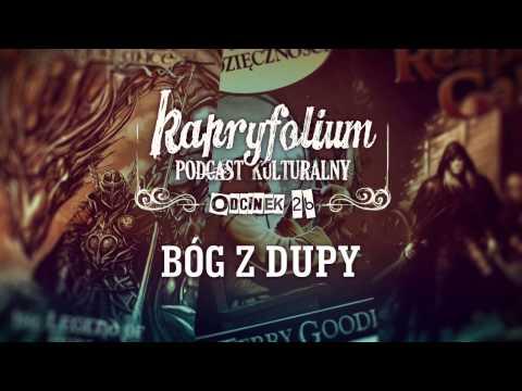 Kapryfolium Podcast | odcinek 26 - Bóg z dupy
