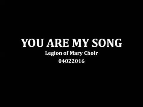 You are my Song by Legion of Mary Choir