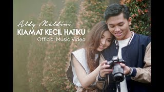 Video Aldy Maldini - Kiamat Kecil Hatiku (Official Music Video) MP3, 3GP, MP4, WEBM, AVI, FLV Juni 2018