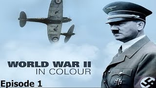 Nonton World War II In Colour: Episode 1 - The Gathering Storm (WWII Documentary) Film Subtitle Indonesia Streaming Movie Download