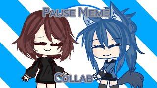 Pause // MEME // Gacha Life // Collab With Kawaii Avocado