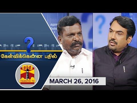 Kelvikkenna-Bathil--Exclusive-Interview-with-VCK-Chief-Thol-Thirumavalavan-26-03-2016