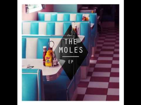 The Moles - Now more than ever