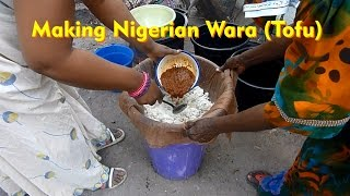 Making Nigerian Wara (Tofu)