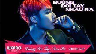 Video Buông Đôi Tay Nhau Ra | OFFICIAL MUSIC VIDEO | Sơn Tùng M-TP MP3, 3GP, MP4, WEBM, AVI, FLV Agustus 2018