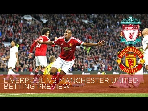 Liverpool Vs Manchester United | Betting Preview | Both Teams To Score & Martial First Goalscorer