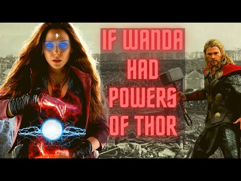 AVENGERS 3 INFINITY WAR | IF WANDA HAD POWERS OF THOR