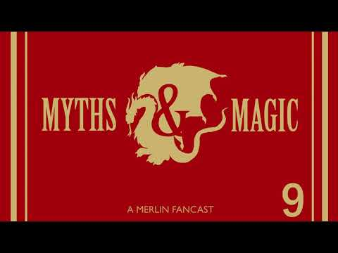 Myths & Magic - A Merlin Fancast Episode 9: The Knights of Camelot Part 2