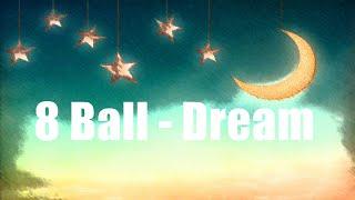 Video 8 Ball - Dream (Lyric Video) MP3, 3GP, MP4, WEBM, AVI, FLV Desember 2018