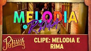 Clipe: Melodia e Rima | As Aventuras de Poliana