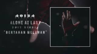 Alone At Last - Bertahan Melawan [Official Audio] Video